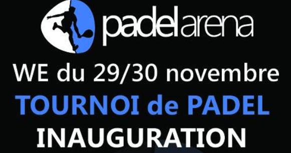 Inauguration et tournoi de Padel Arena : 29-30 / 11