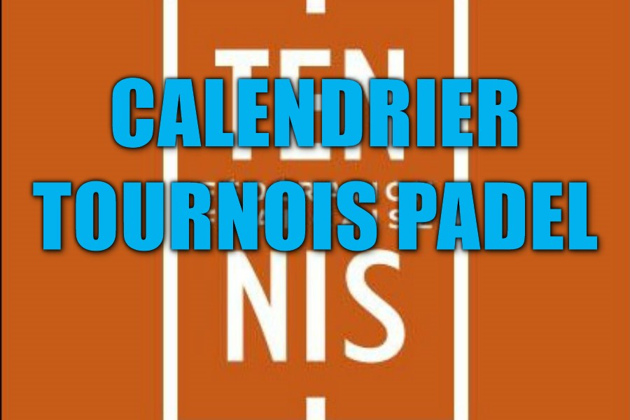calendrier tournoi padel