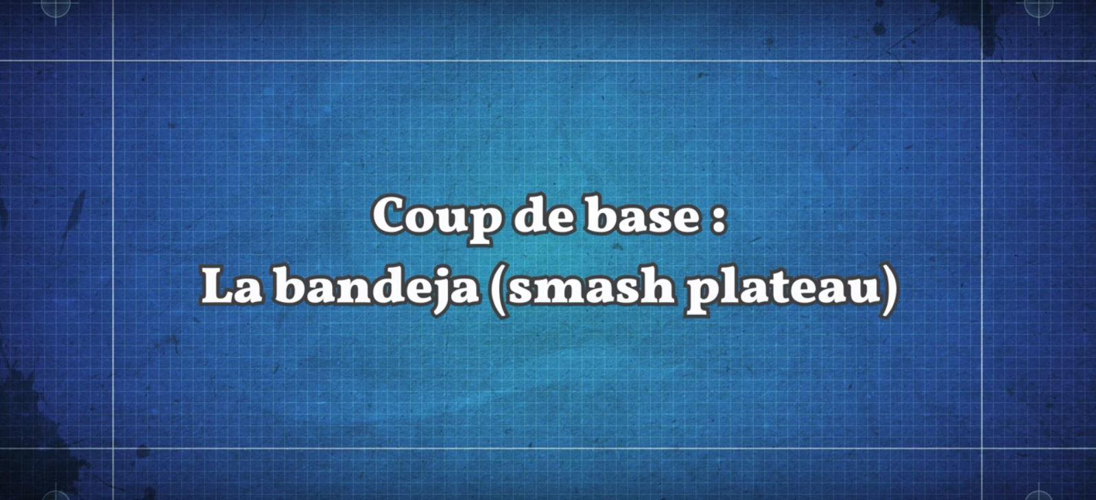 La bandeja (Smash plateau)