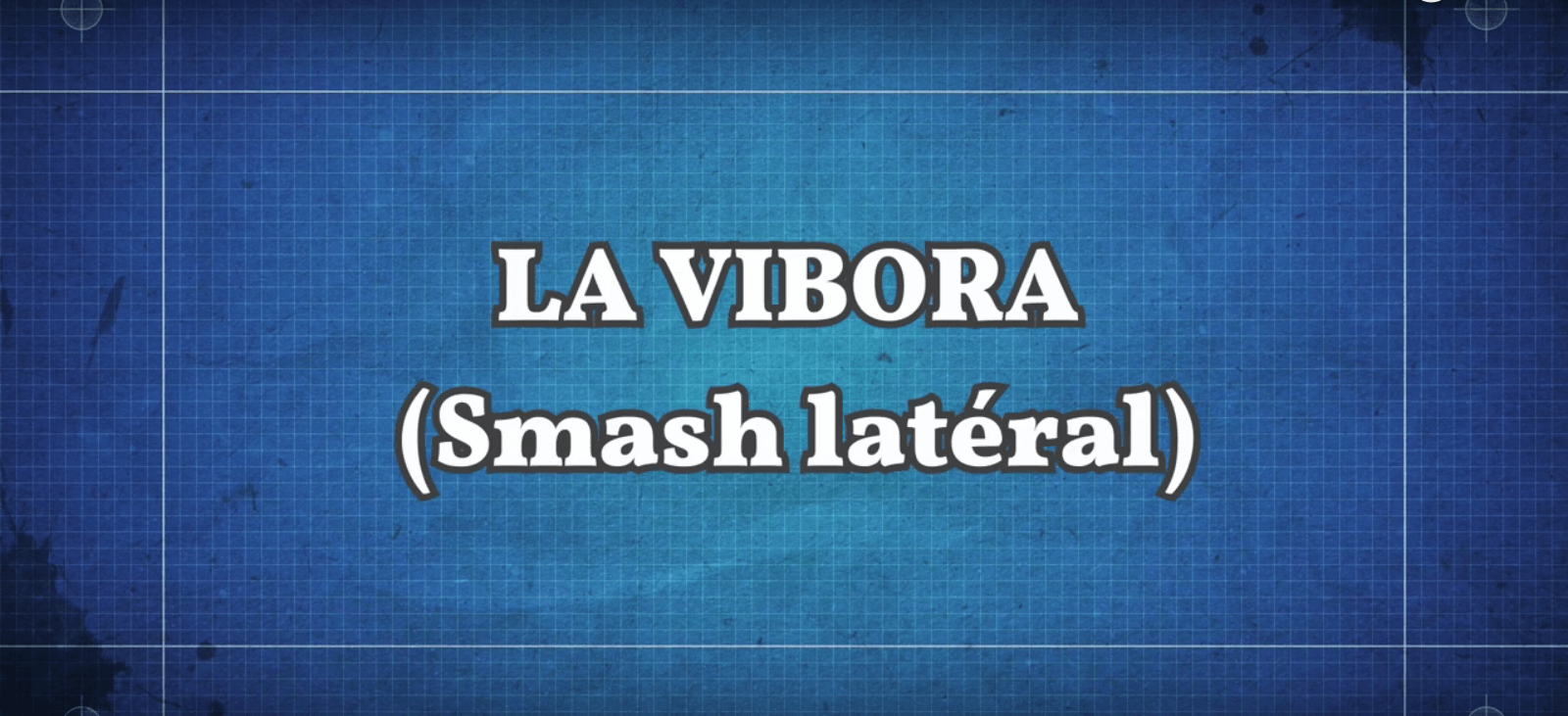 La vibora (Smash latéral)
