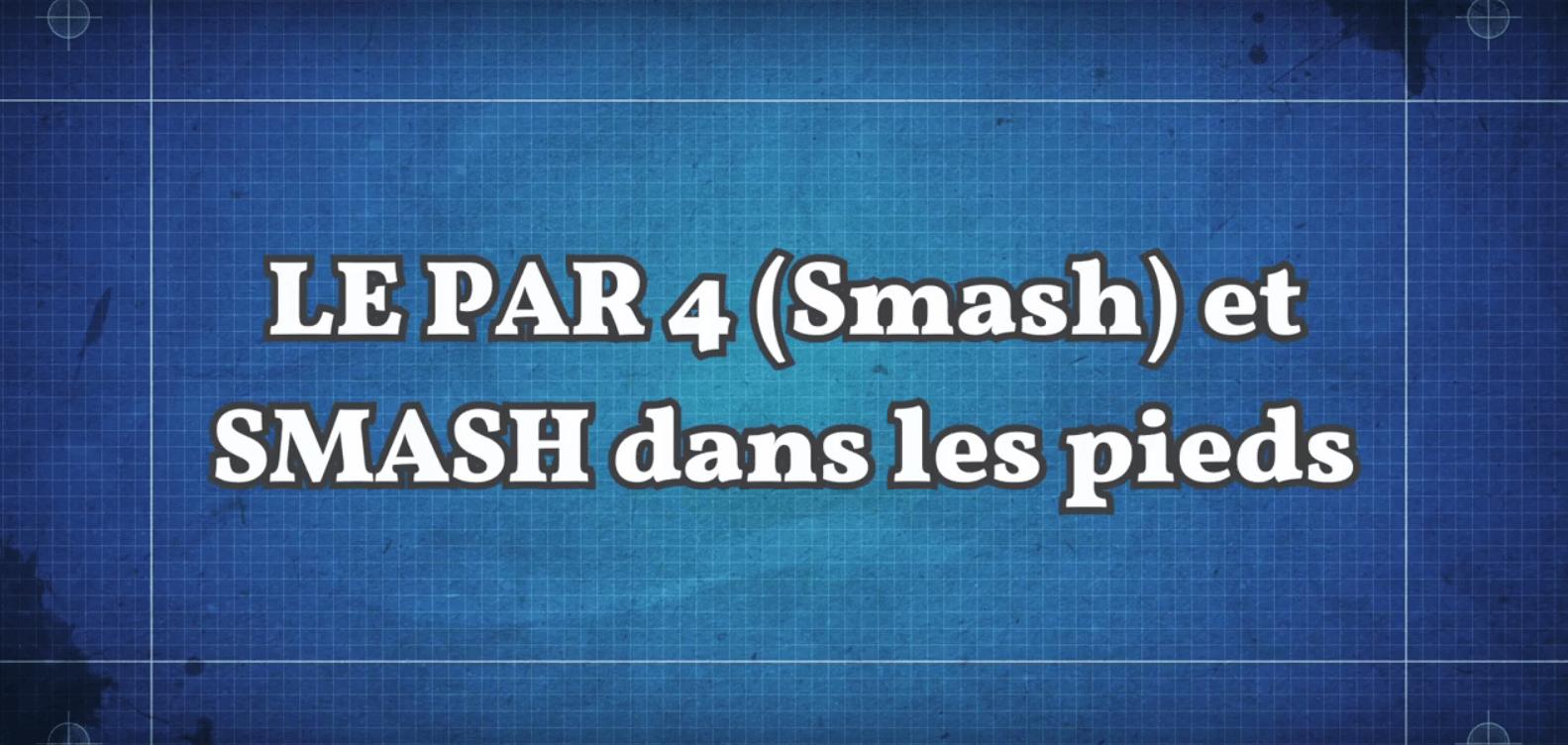 2 smashs : Le Par 4 et le smash aux pieds