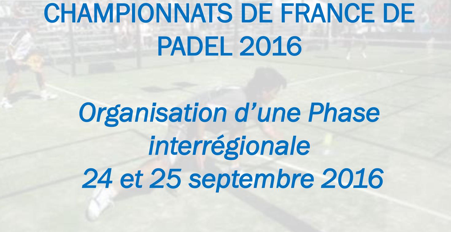 Tout savoir sur les interrégions des championnats de France 2016