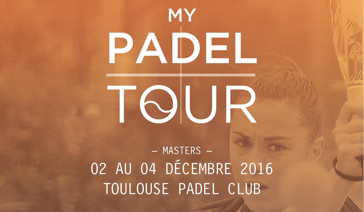 Organisation du MASTERS du My Padel Tour 2016