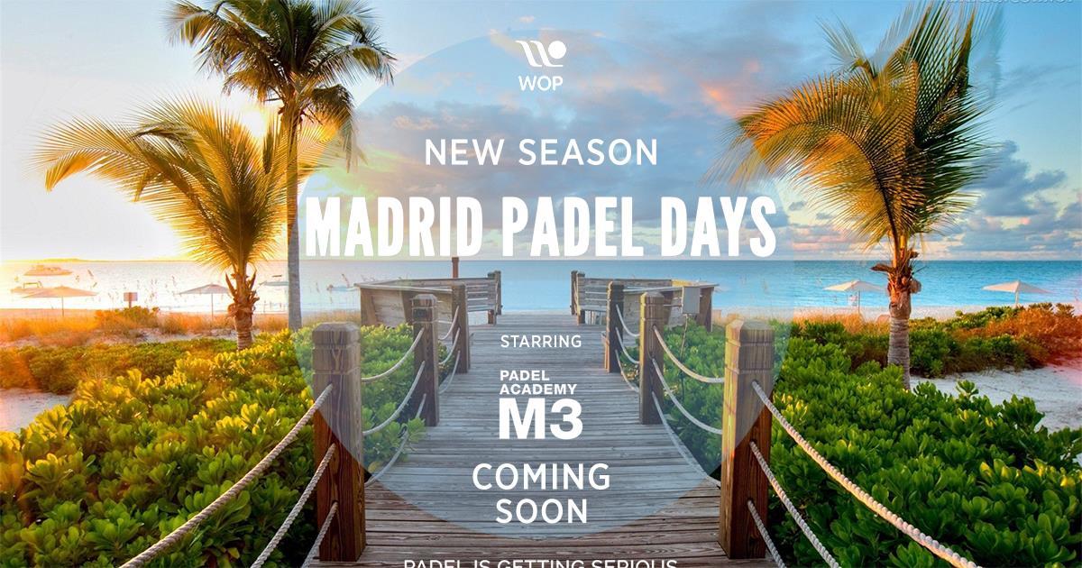 Madrid Padel days, ça reprend !