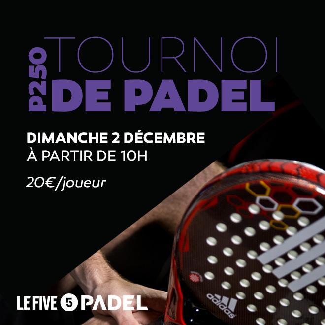 Le 2 décembre : P250 Le Five Padel / 4PADEL Rouen