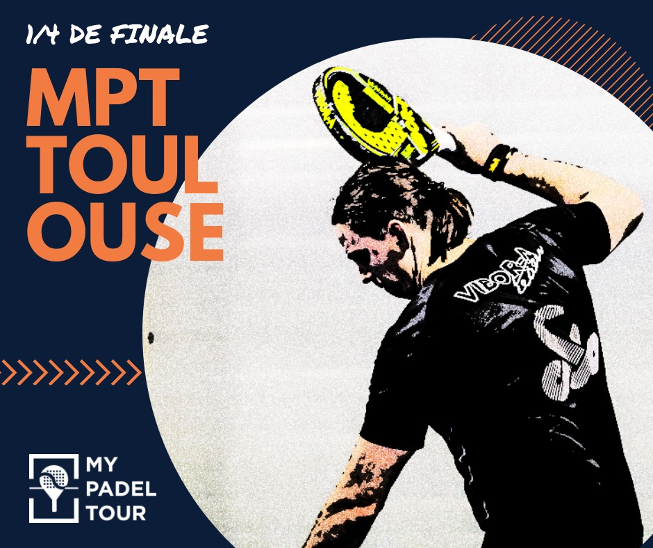 TOULOUSE MPT: 1 / 4 final!
