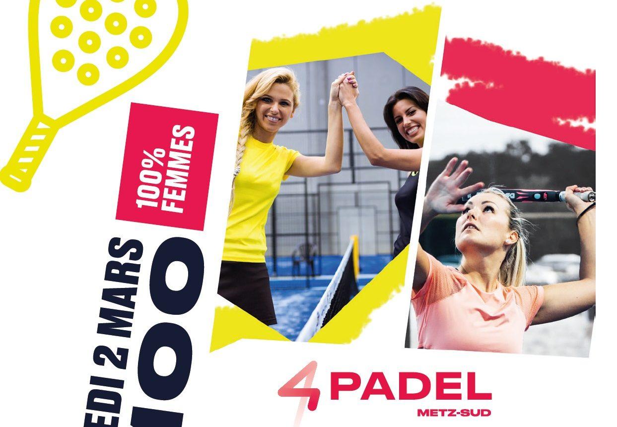 1er tournoi 4PADEL METZ 100% féminin – P100.