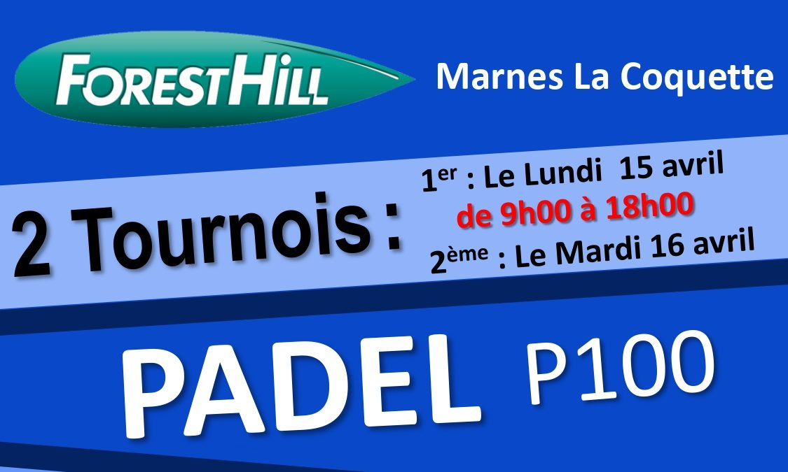 Tournois de padel – Forest Hill Marnes La Coquette