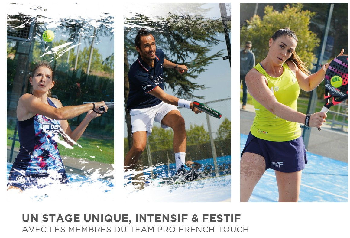 Stage de padel avec la Team Pro – French Touch Academy – 28 au 30 juin