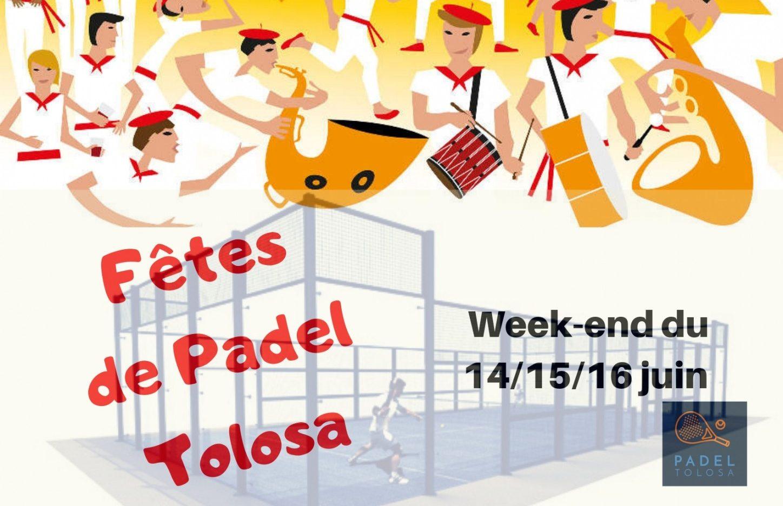 Padel Tolosa : ENORME WE du 14 au 16 juin