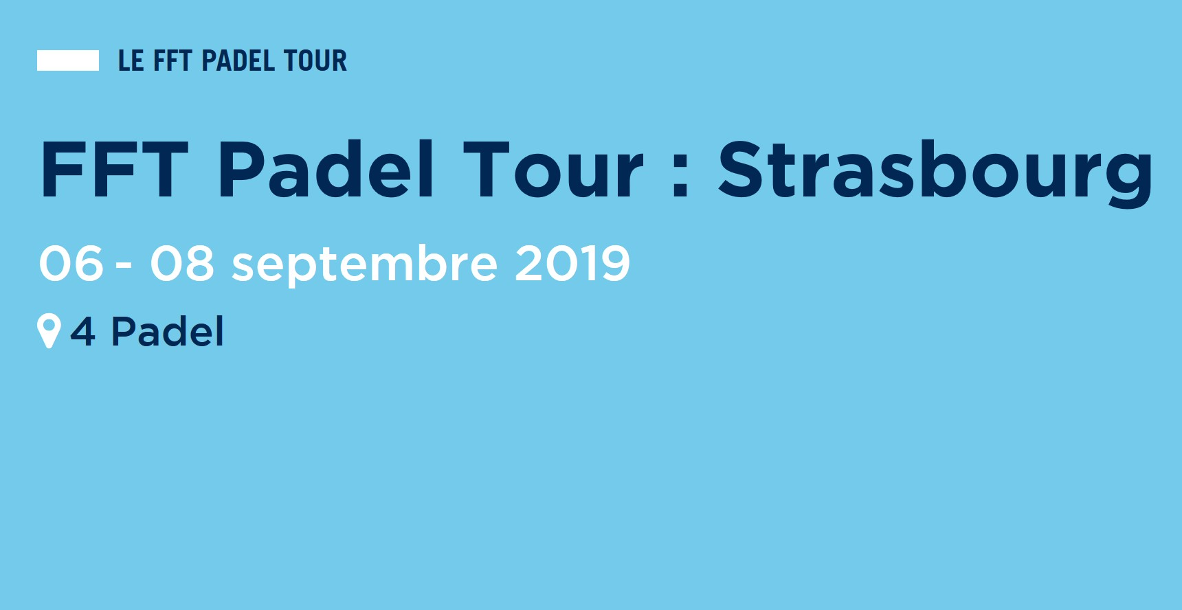 FFT Padel Tour Strasbourg – Dates