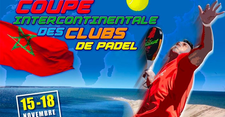 Intercontinental Club of Clubs Padel börjar fredag ​​i Dakhla