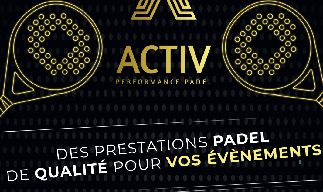 Activ Performance : Exhibitions et stages de padel en 2020