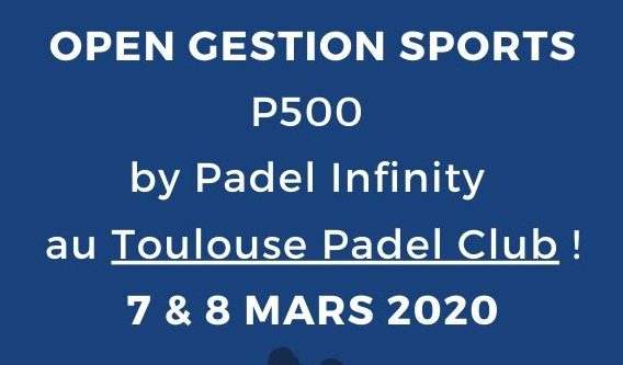 Open Gestion Sport By Padel Infinity – Toulouse Padel Club