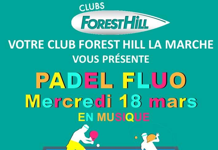 Forest Hill La Marche en mode FLUO – 18 mars