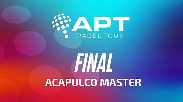 Masters APT Padel Tour 2020 Acapulco -Final