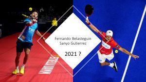 Fernando Belasteguin sanyo gutierrez world padel tour 2021