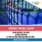 Esprit Padel Shop ouverture raquettes de padel