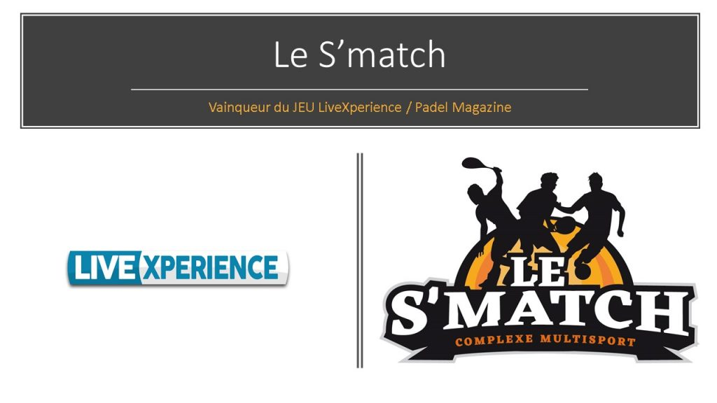 Le S'match remporte les 4000€ de dotation LiveXperience