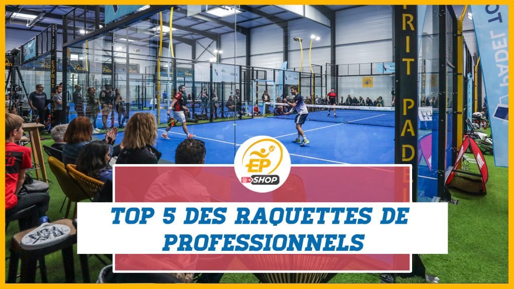 Topp 5 professionella racketar från padel esprit padel butik