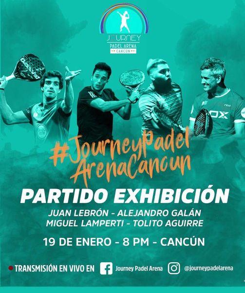 padel cancun mexique exhibition galan lebron lamperti aguirre