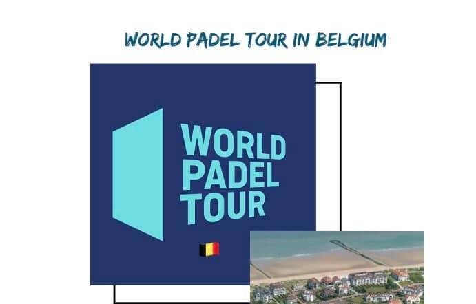 World Padel Tour Belgique 2021 : du 27 au 29 août