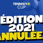 Tennispro Cup 2021 annulée
