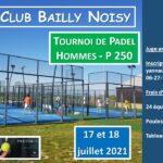 Pòster del torneig P250 TC Bailly: Noisy del 17 al 18 de juliol de 2021 Padel