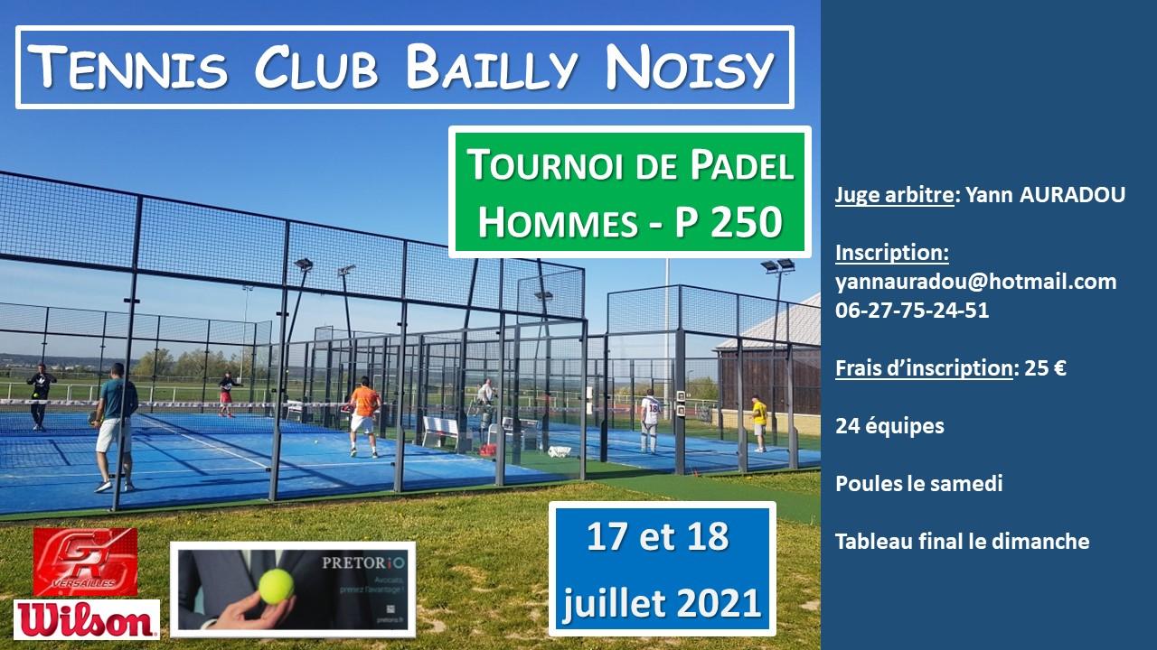 Affiche tounoi P250 TC Bailly : Noisy 17-18 Juillet 2021 Padel