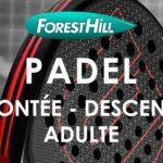 Padel Forest Hill montée descente La Marche