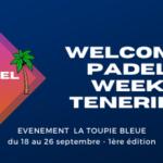 Welcome-Padel-Week-tenerife-WPWT-1ere toupie bleue