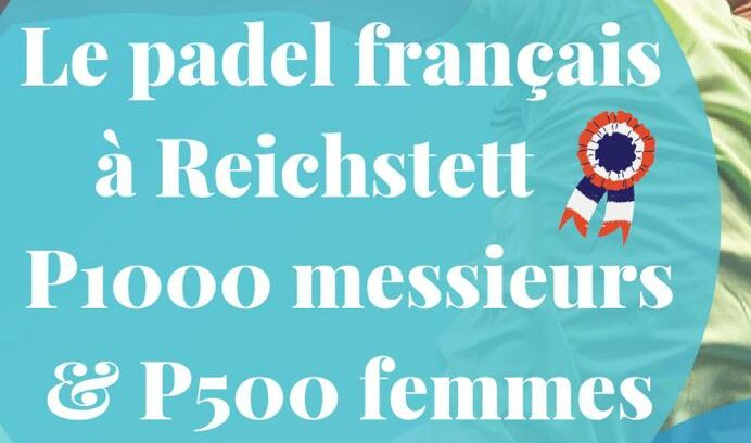 Tournaments padel : P1000 in Reichstett from July 23 to 25